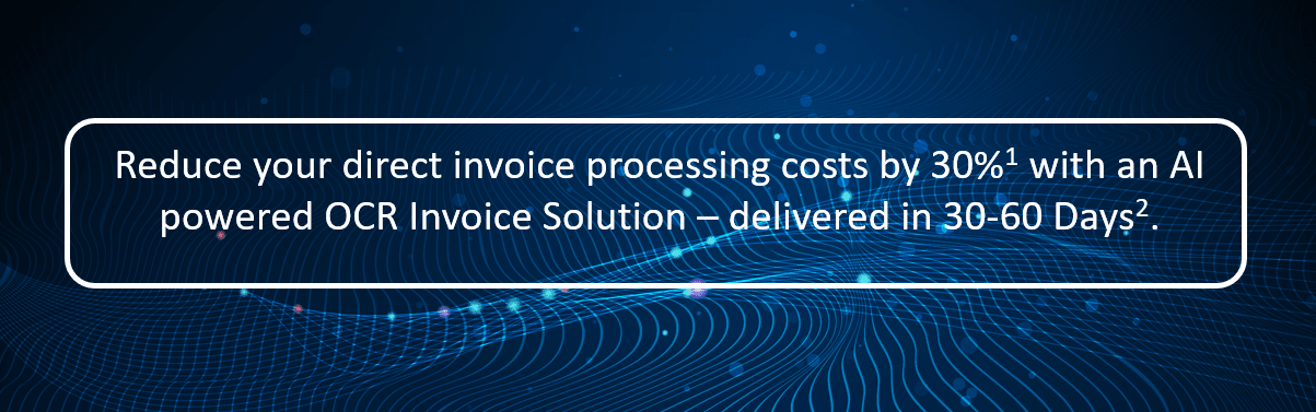 Achieve 30% cost efficiencies with OCR invoice process and accounts payable